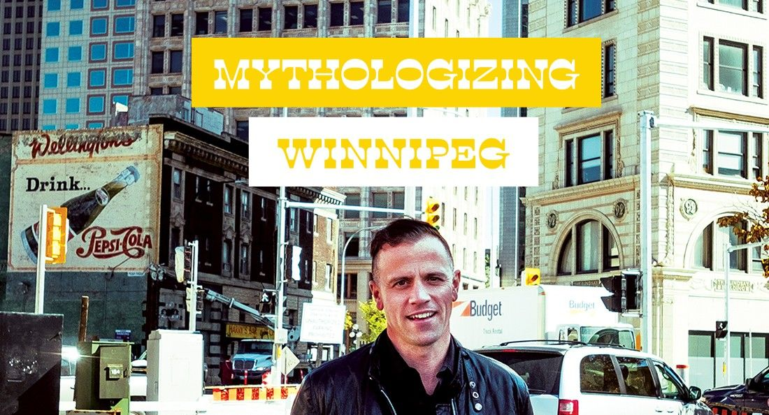 Mythologizing Winnipeg